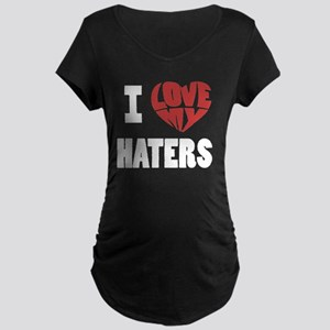 my haters-2 Maternity Dark T-Shirt