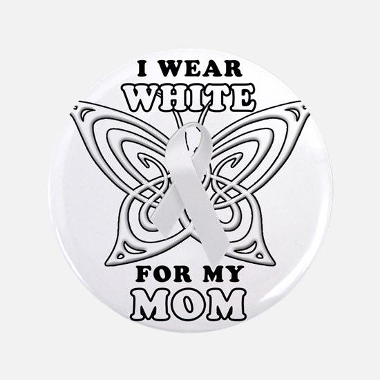"I Wear White for my Mom 3.5"" Button"