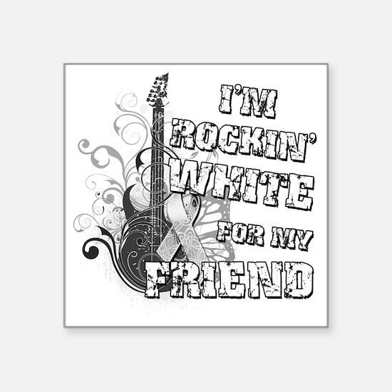 "Im Rockin White for my Frie Square Sticker 3"" x 3"""
