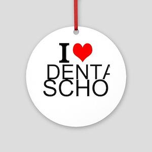 I Love Dental School Round Ornament