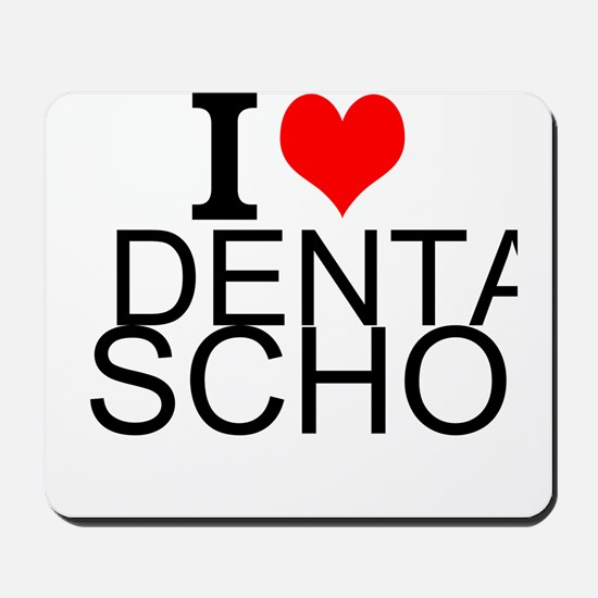 I Love Dental School Mousepad