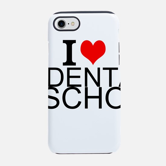 I Love Dental School iPhone 7 Tough Case
