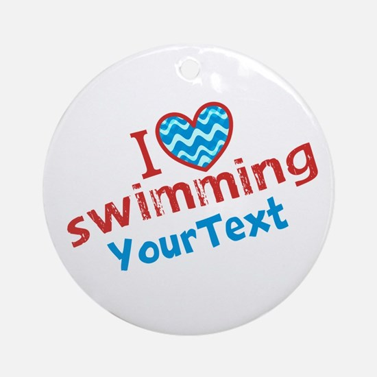 CUSTOMIZE I Love Swimming Ornament (Round)