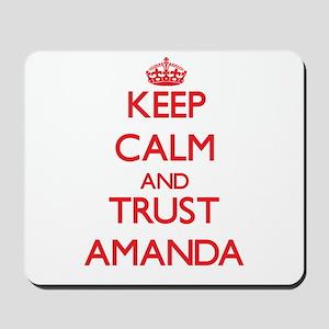 Keep Calm and TRUST Amanda Mousepad