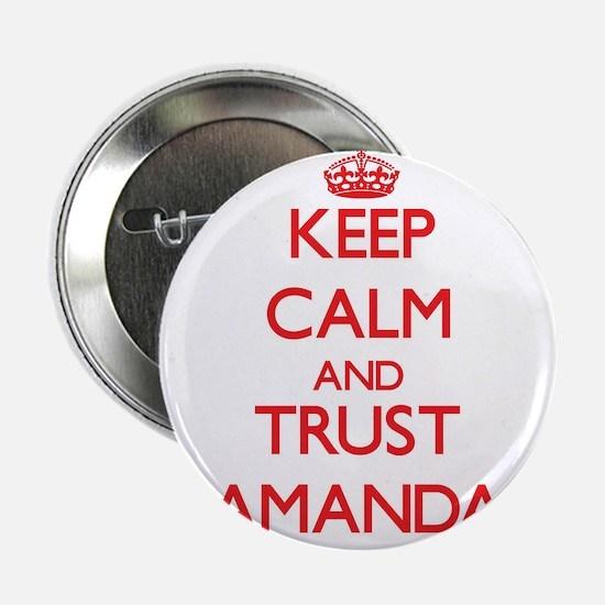 "Keep Calm and TRUST Amanda 2.25"" Button"