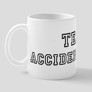 Team ACCIDENT-PRONE Mug