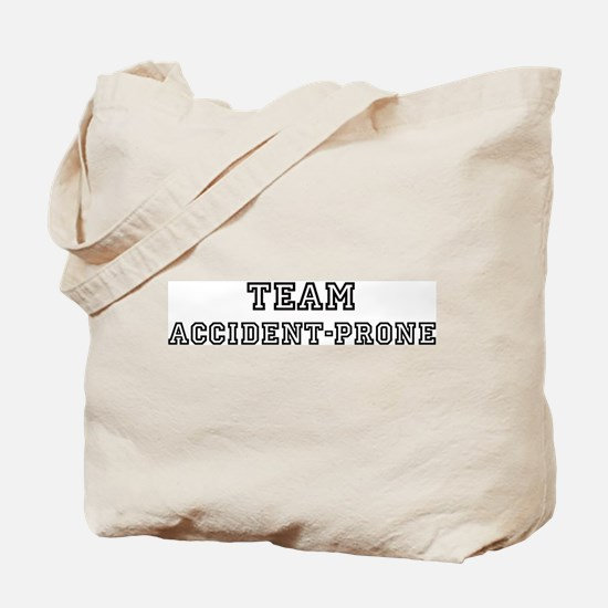 Team ACCIDENT-PRONE Tote Bag