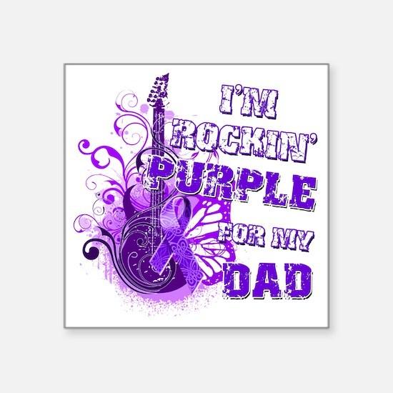 "Im Rockin Purple for my Dad Square Sticker 3"" x 3"""
