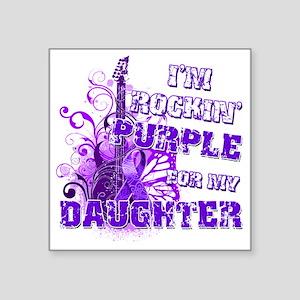 """Im Rockin Purple for my Dau Square Sticker 3"""" x 3"""""""