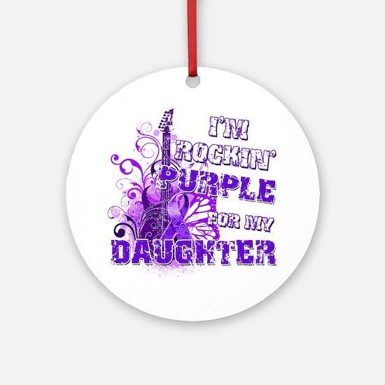 Im Rockin Purple for my Daughter Round Ornament