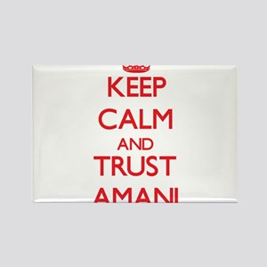 Keep Calm and TRUST Amani Magnets