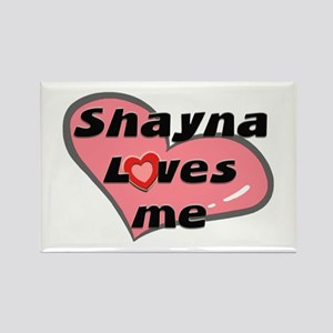 shayna loves me Rectangle Magnet