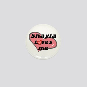 shayla loves me Mini Button