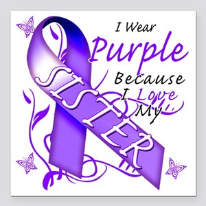 "I Wear Purple Because I  Square Car Magnet 3"" x 3"""
