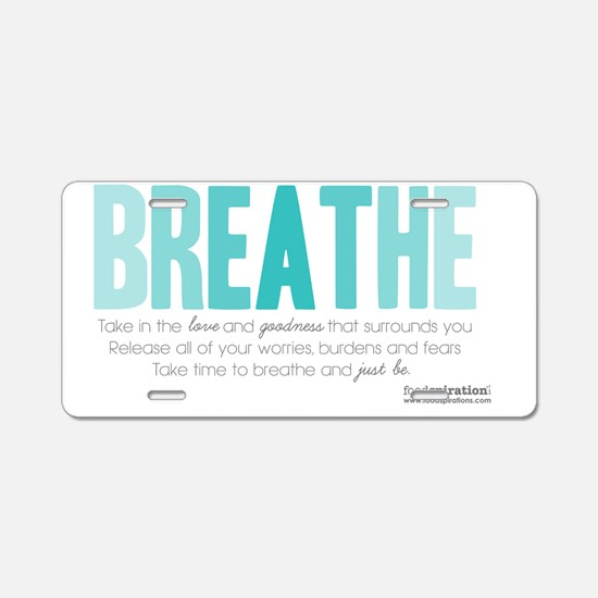 FOOD_Breathe_2 Aluminum License Plate