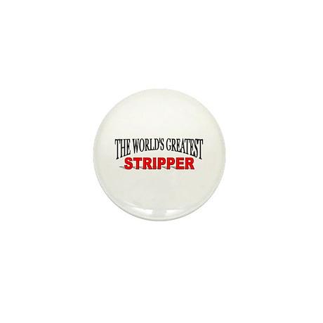 """""""The World's Greatest Stripper"""" Mini Button"""