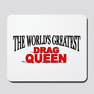 """The World's Greatest Drag Queen"" Mousepad"