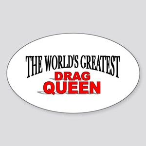 """""""The World's Greatest Drag Queen"""" Oval Sticker"""