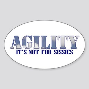 AGILITY: it's not for sissies Oval Sticker