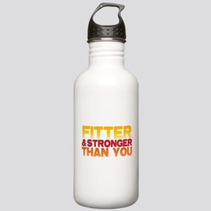 FITTER and STRONGER than you! Sports Water Bottle