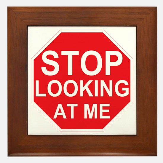 Stop Looking At Me Framed Tile
