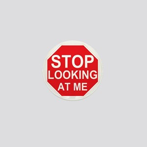 Stop Looking At Me Mini Button