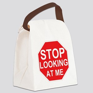 Stop Looking At Me Canvas Lunch Bag