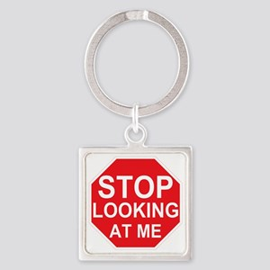 Stop Looking At Me Square Keychain