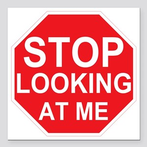 """Stop Looking At Me Square Car Magnet 3"""" x 3"""""""