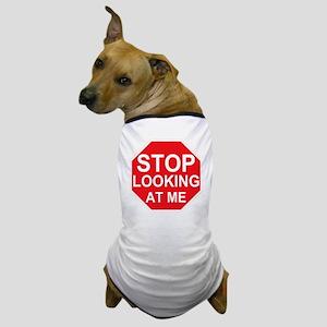 Stop Looking At Me Dog T-Shirt