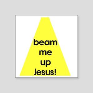 "beam me up jesus Square Sticker 3"" x 3"""