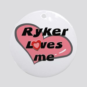 ryker loves me  Ornament (Round)