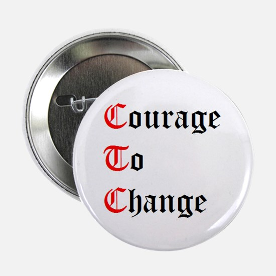 Courage To Change Button