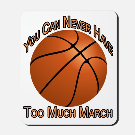 Never Have Too Much March Mousepad