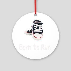 Born To Run_boy_wht Round Ornament