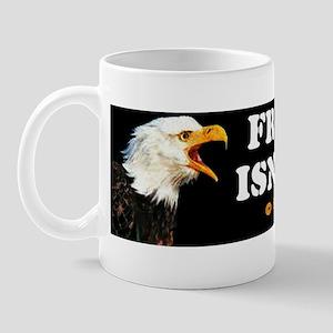 Freedom Isnt Free Bmpr stckr blk copy Mug
