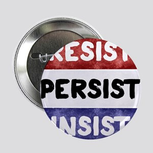 "RESIST PERSIST INSIST 2.25"" Button"