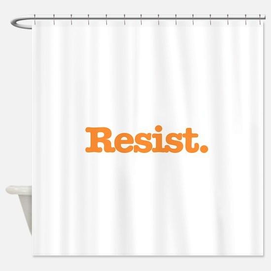 Resist. Shower Curtain