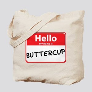 Hello My Name is Buttercup Tote Bag