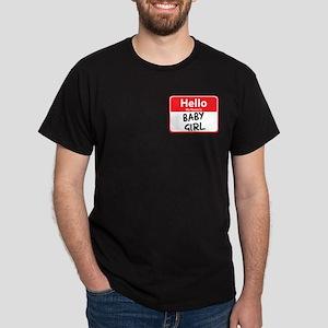 Hello My Name is Baby Girl Dark T-Shirt