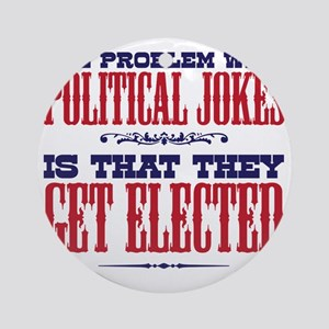 politicaljokes copy Round Ornament