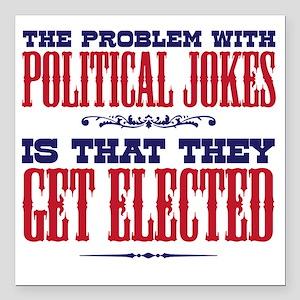 "politicaljokes copy Square Car Magnet 3"" x 3"""