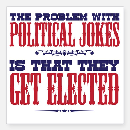 "politicaljokes copy Square Car Magnet 3"" x 3"""