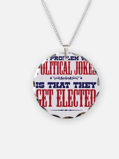 politicaljokes copy Necklace
