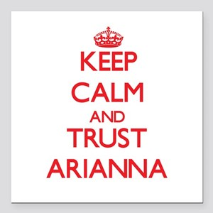 "Keep Calm and TRUST Arianna Square Car Magnet 3"" x"