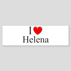 """I Love Helena"" Bumper Sticker"