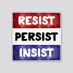 "RESIST PERSIST INSIST Square Sticker 3"" x 3"""