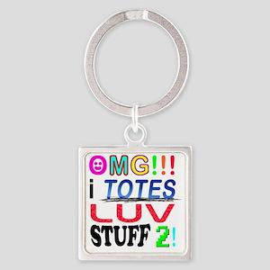 OMG-I-TOTES-LUV-STUFF-2 Square Keychain