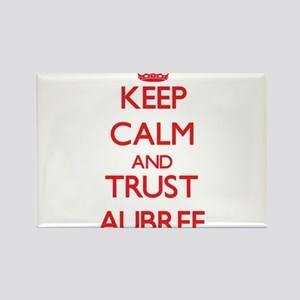 Keep Calm and TRUST Aubree Magnets