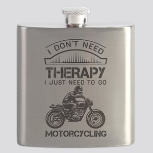 I Don't Need Therapy Just to Go Motorcycling Flask
